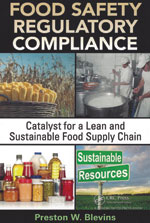 Food Safety Regulatory  Compliance: Catalyst for a Lean and Sustainable Food Supply Chain By Preston W. Blevins