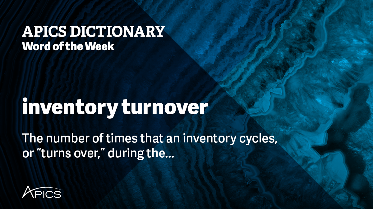 Inventory Turnover | Word of the Week | APICS | Definition ...
