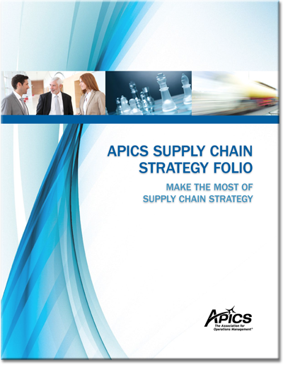 APICS Supply Chain Strategy Folio: Make the Most of Supply Chain Strategy